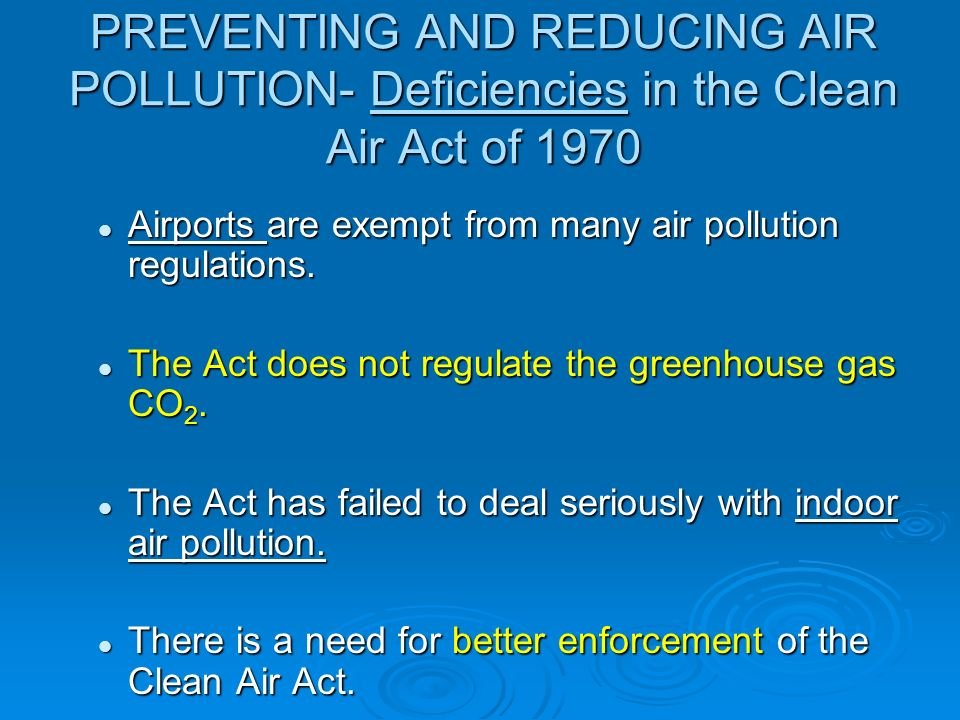 PREVENTING AND REDUCING AIR POLLUTION- Deficiencies in the Clean Air Act of 1970