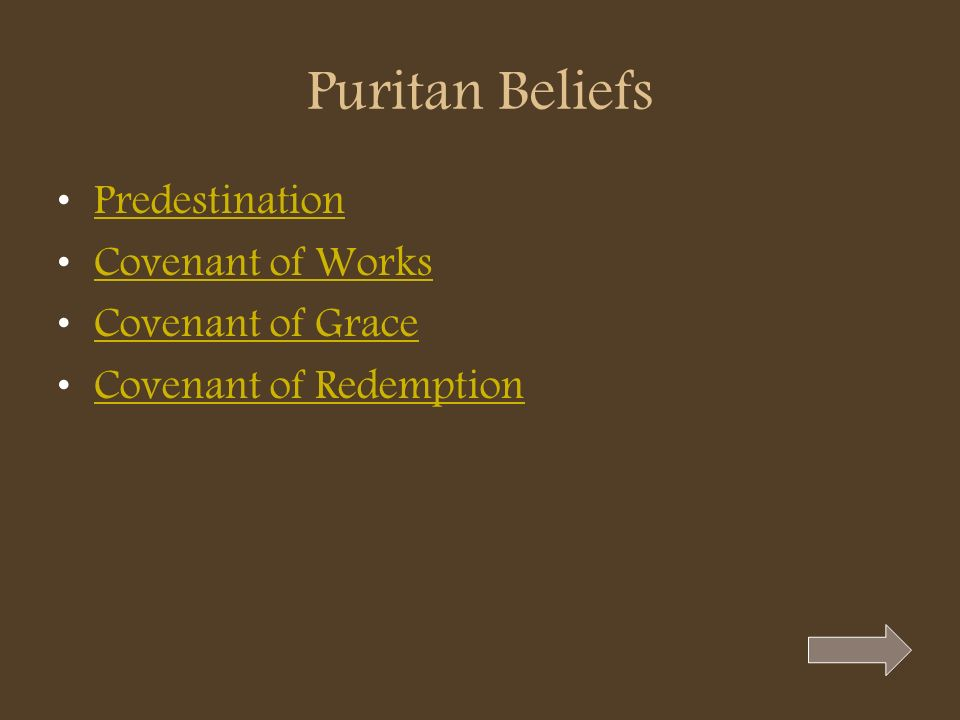 Puritan Beliefs Predestination Covenant of Works Covenant of Grace