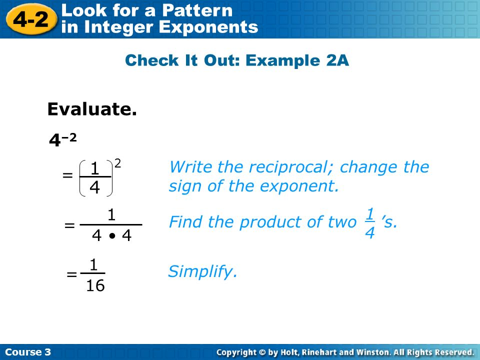 Evaluate. 4–2 1 4 Check It Out: Example 2A