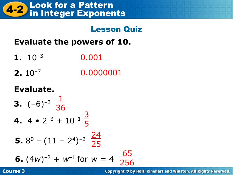 Lesson Quiz Evaluate the powers of – – Evaluate