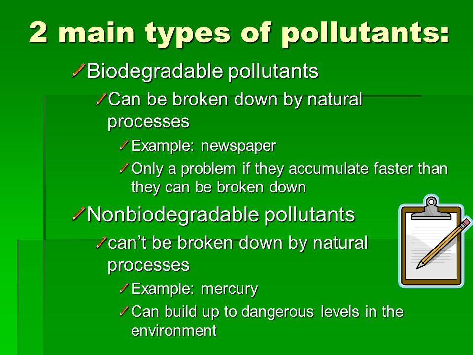2 main types of pollutants: