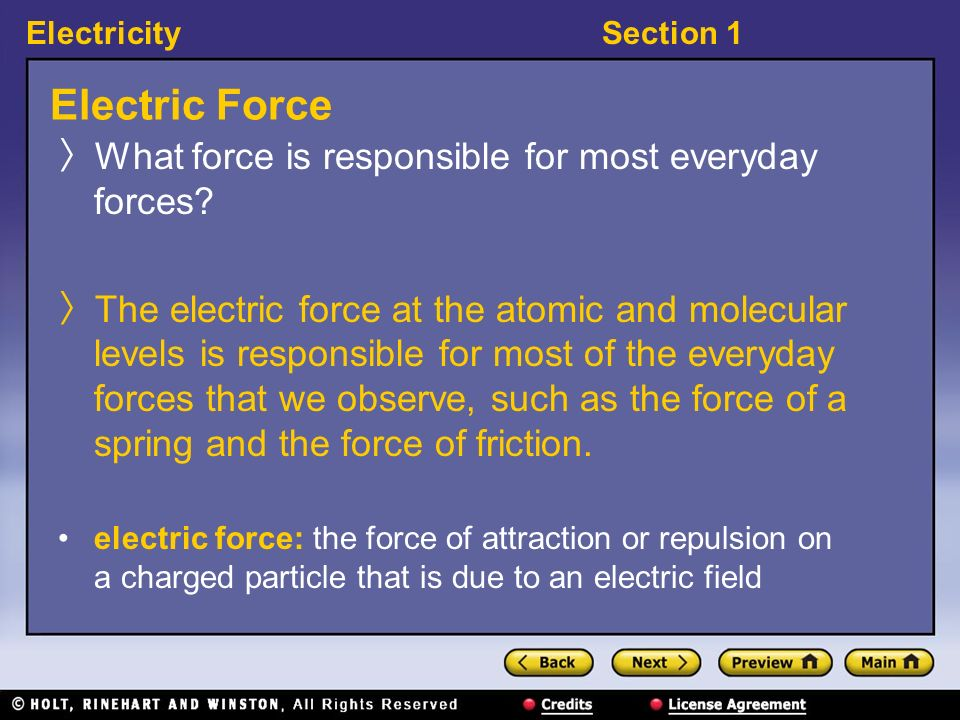 Electric Force What force is responsible for most everyday forces