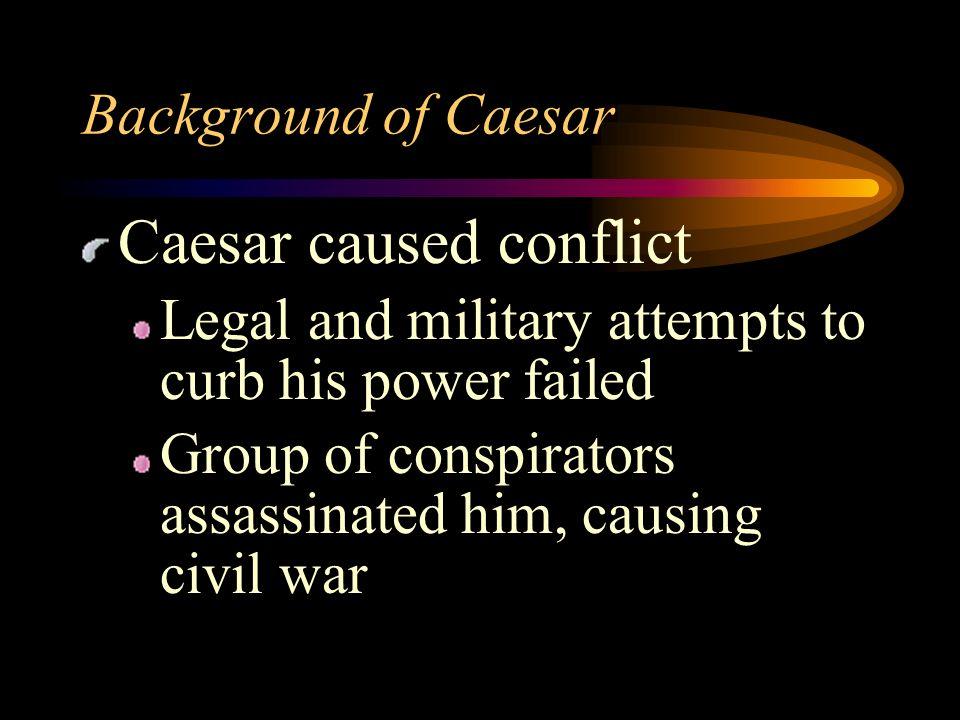 Caesar caused conflict