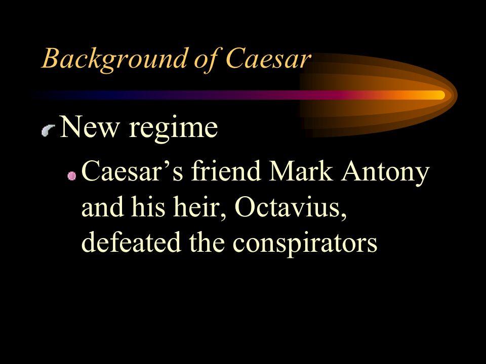 New regime Background of Caesar
