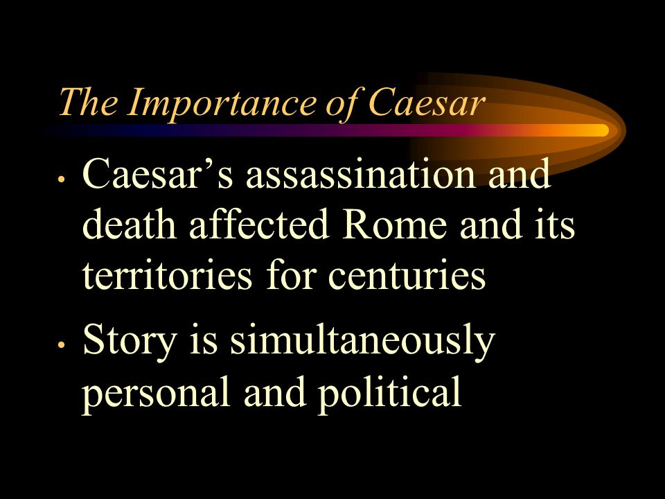 The Importance of Caesar
