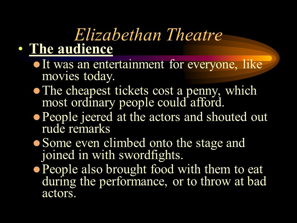 Elizabethan Theatre The audience