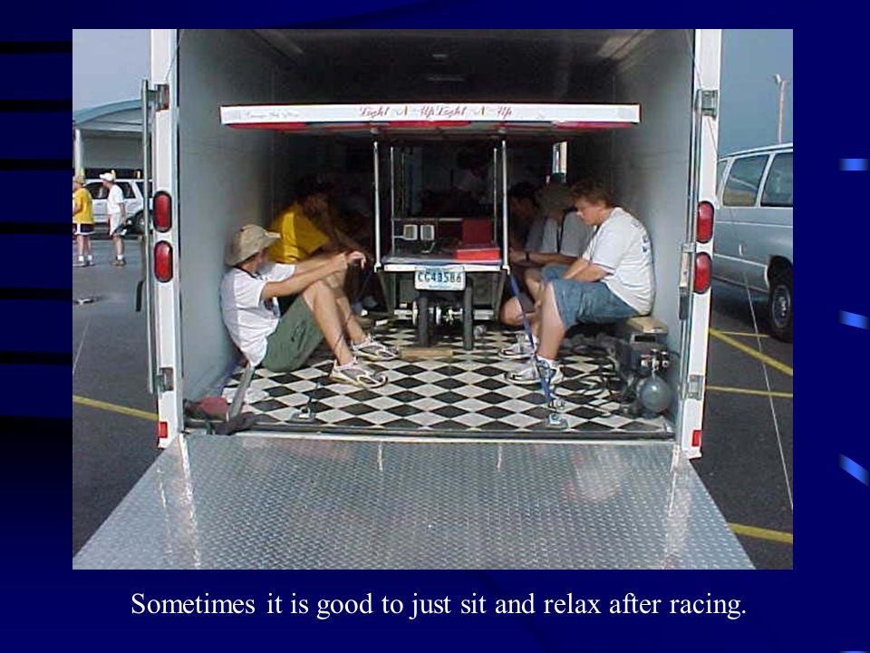 Sometimes it is good to just sit and relax after racing.