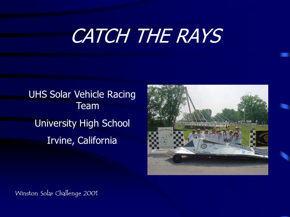CATCH THE RAYS UHS Solar Vehicle Racing Team University High School