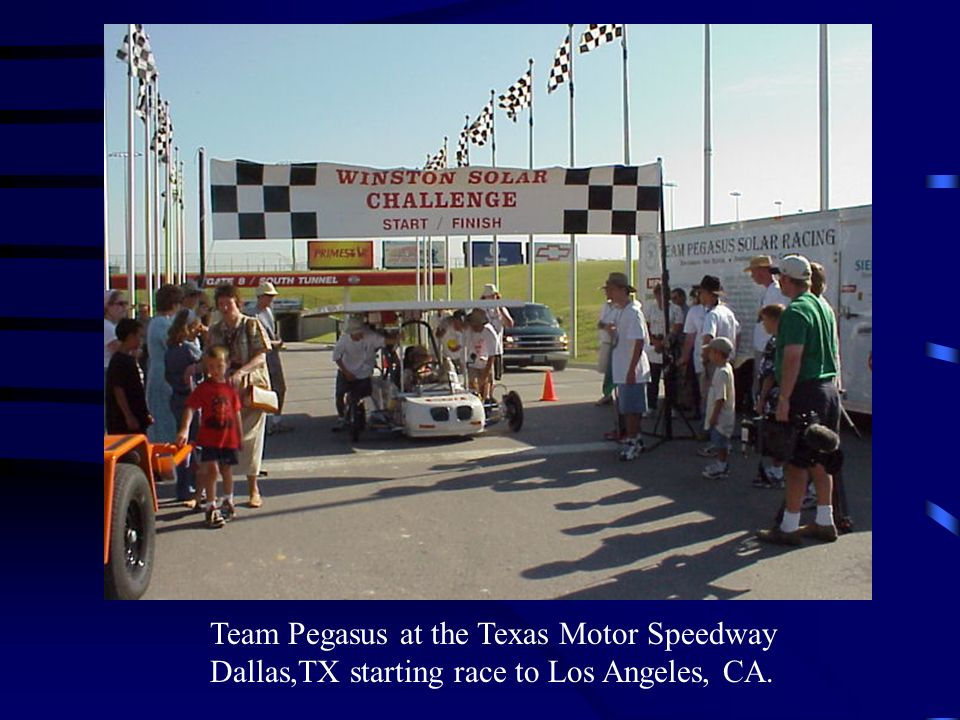 Team Pegasus at the Texas Motor Speedway Dallas,TX starting race to Los Angeles, CA.