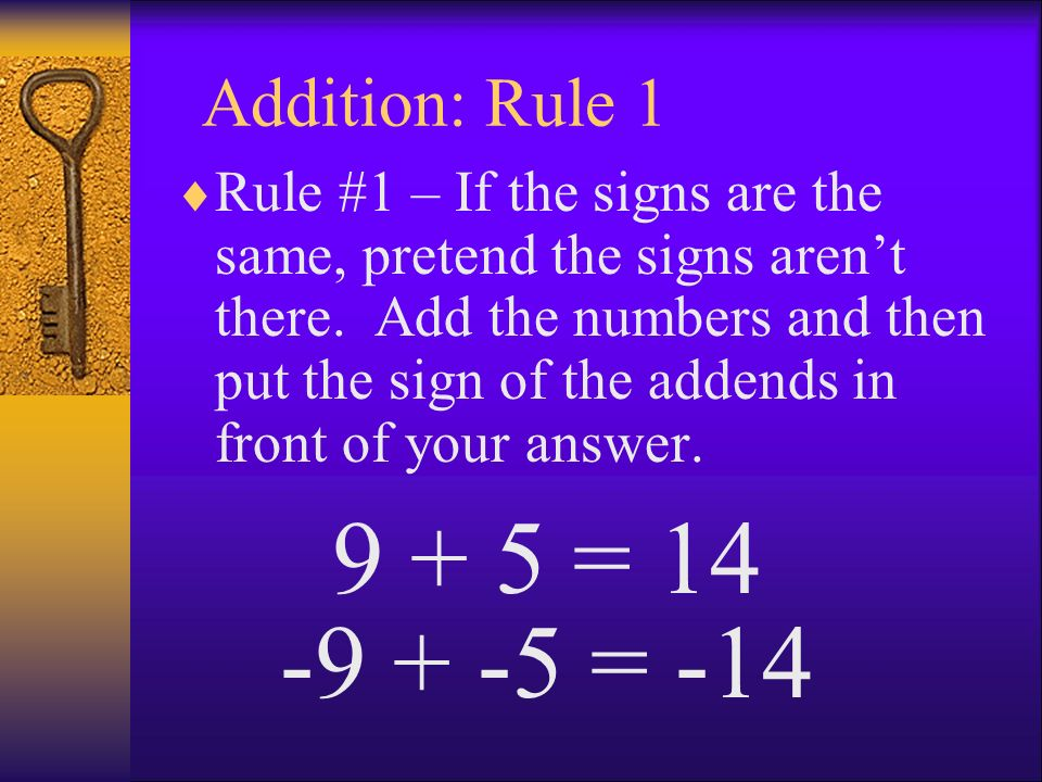 9 + 5 = 14 -9 + -5 = -14 Addition: Rule 1