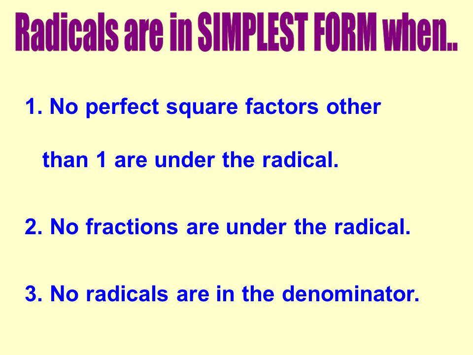 Radicals are in SIMPLEST FORM when..
