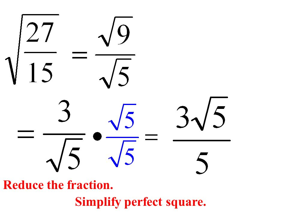 Reduce the fraction. Simplify perfect square.