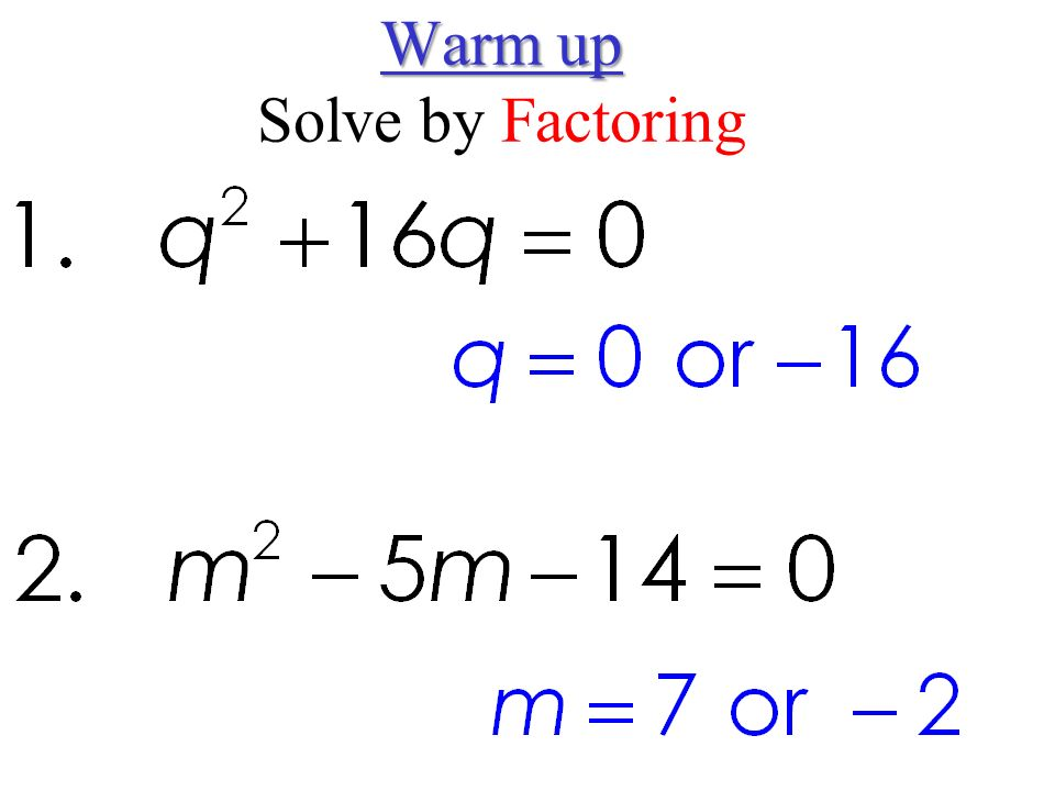 Warm up Solve by Factoring