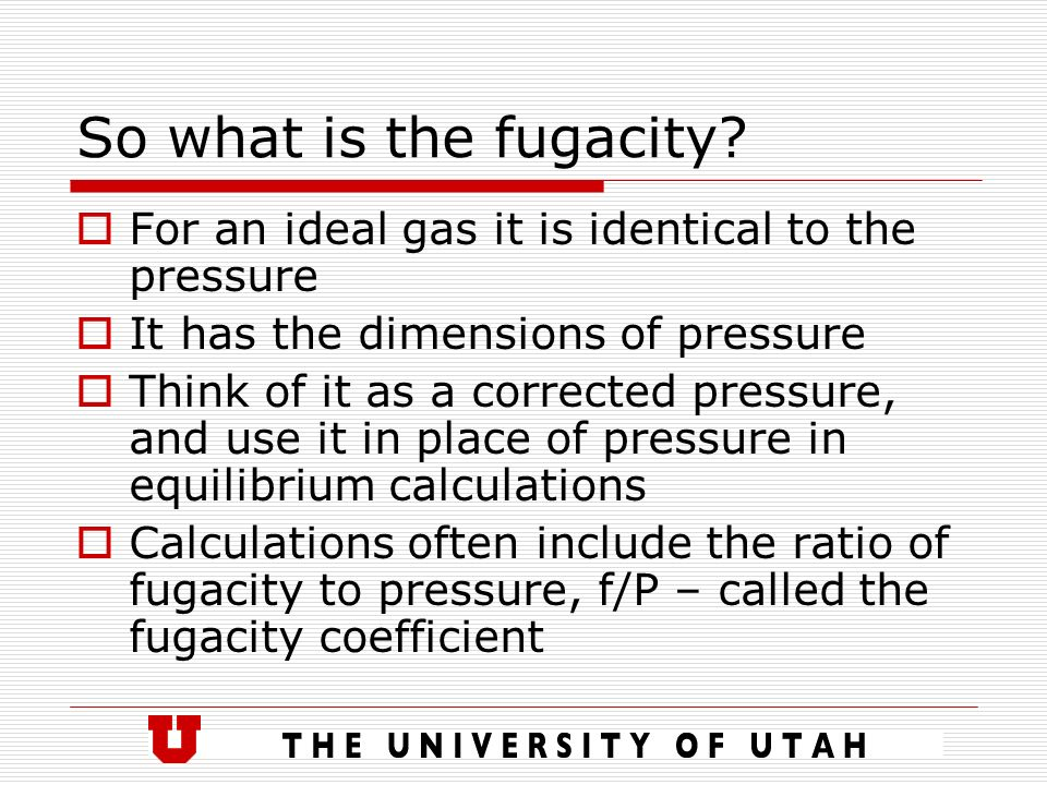 Fugacity, Ideal Solutions, Activity, Activity Coefficient ...