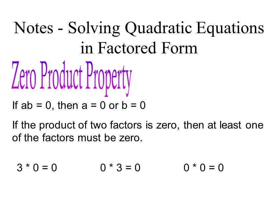 Notes - Solving Quadratic Equations in Factored Form