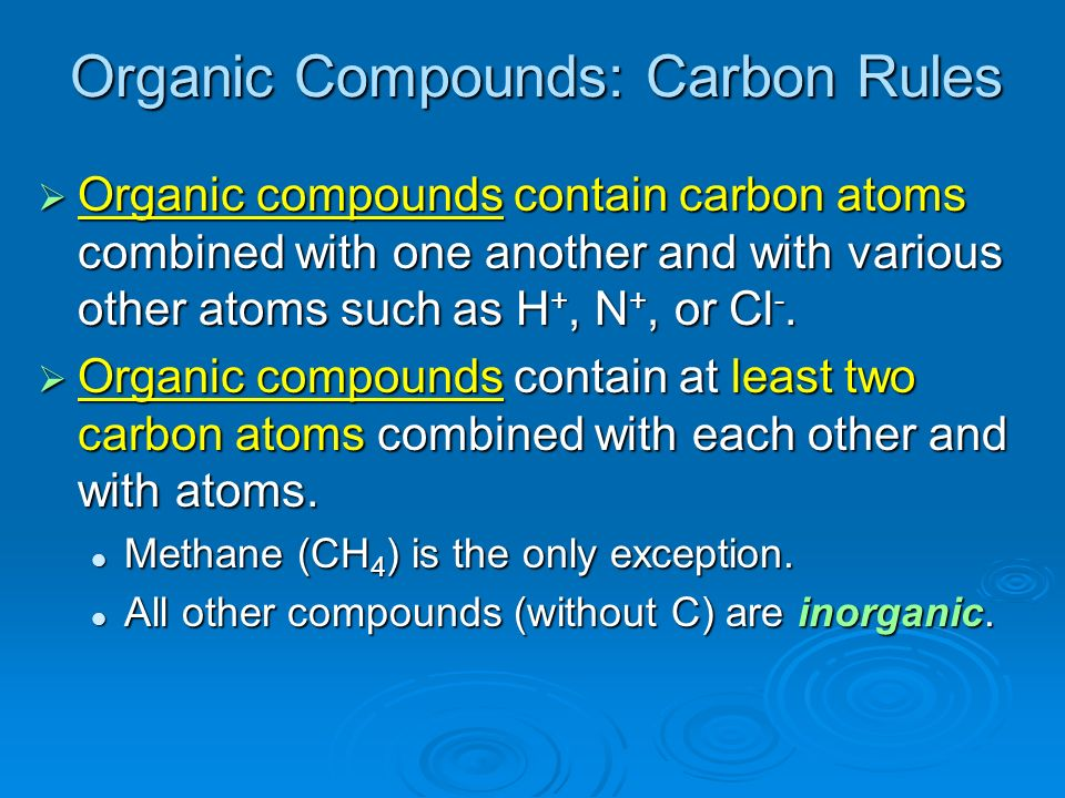 Organic Compounds: Carbon Rules