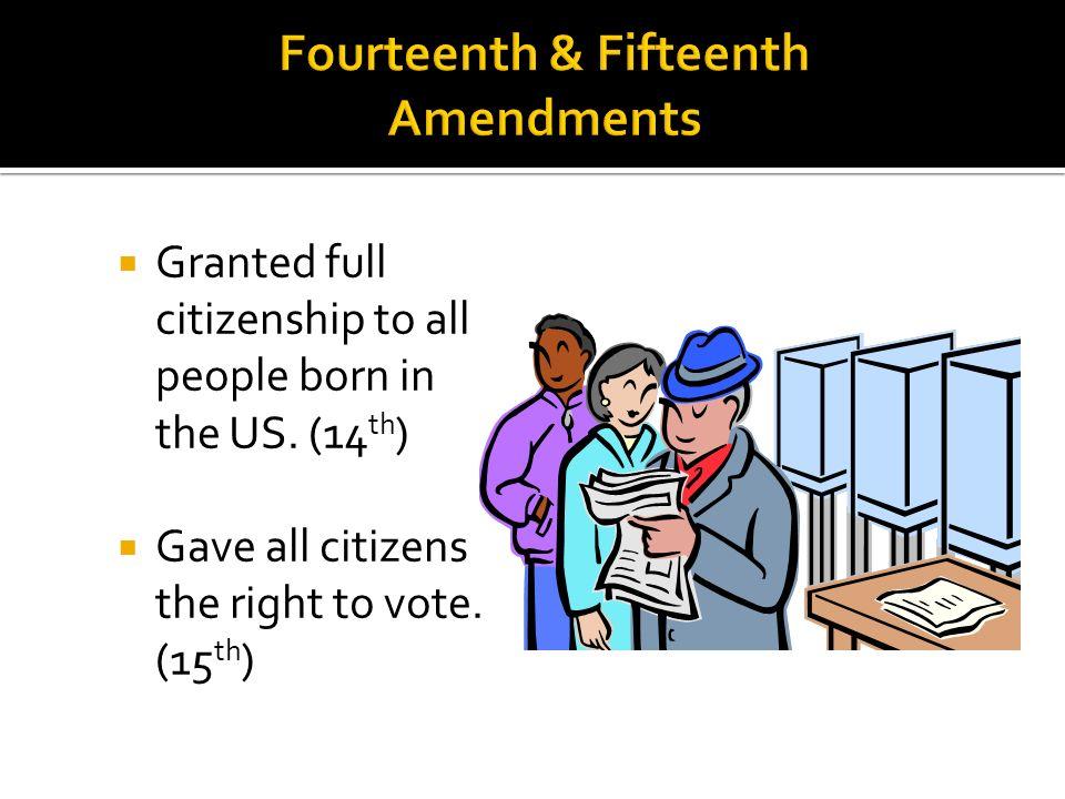 Fourteenth & Fifteenth Amendments