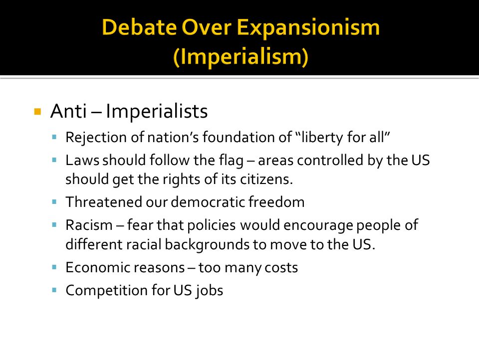 Debate Over Expansionism (Imperialism)