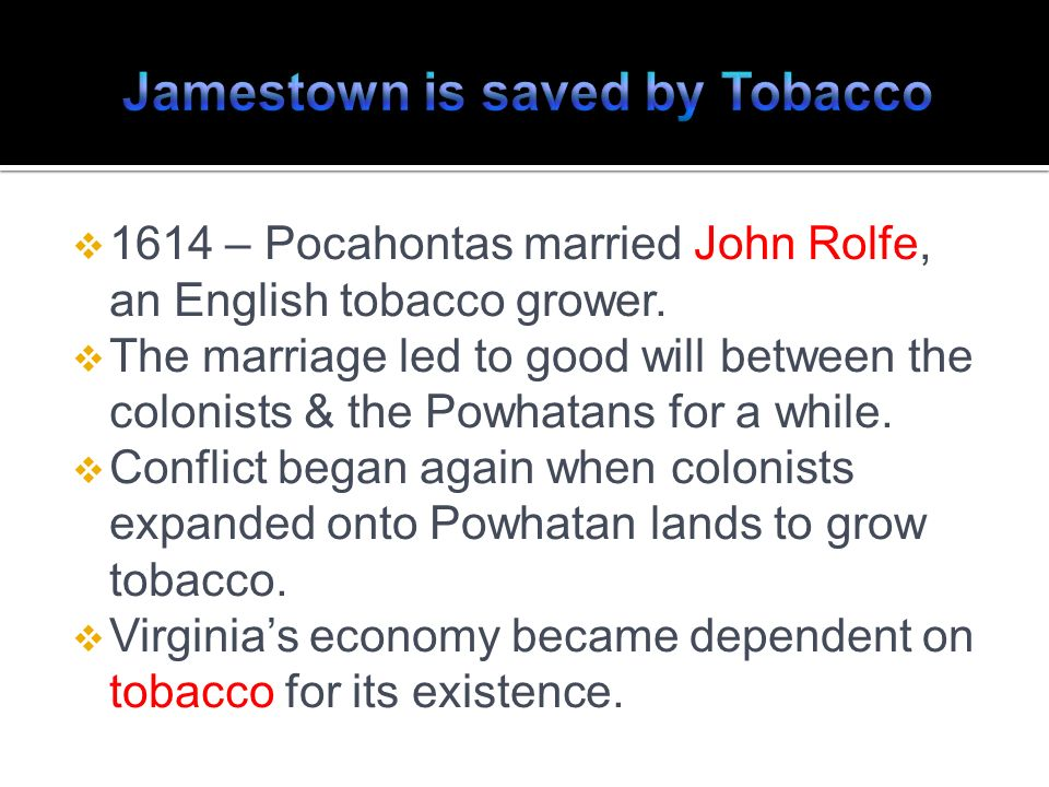 Jamestown is saved by Tobacco