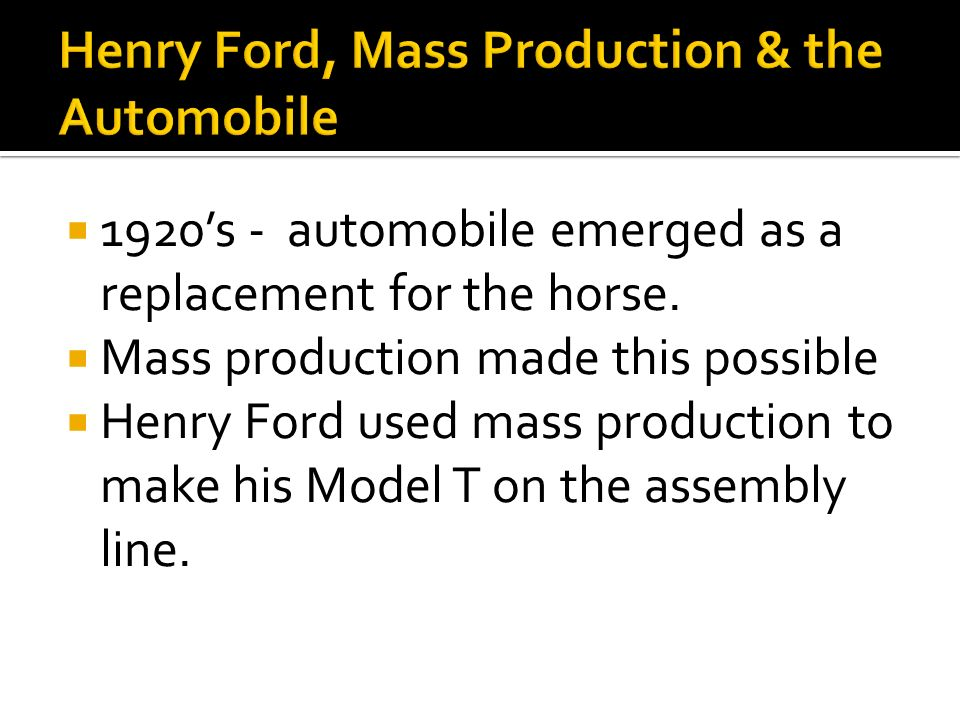 Henry Ford, Mass Production & the Automobile
