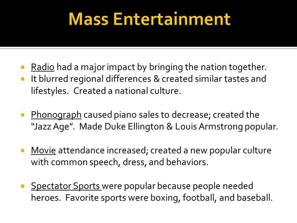 Mass Entertainment Radio had a major impact by bringing the nation together.
