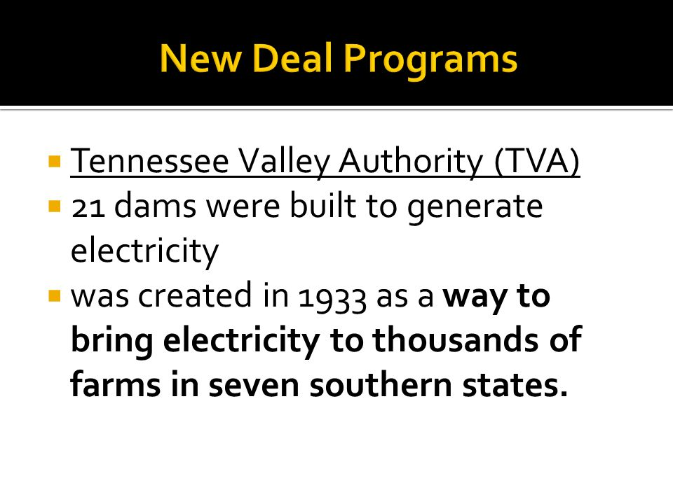 New Deal Programs Tennessee Valley Authority (TVA)