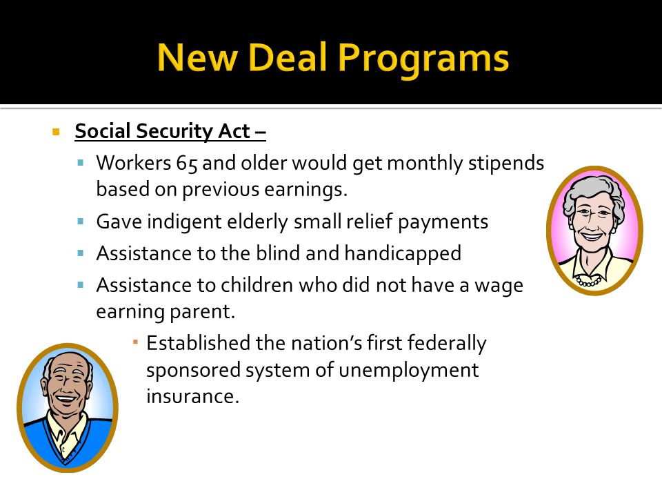 New Deal Programs Social Security Act –
