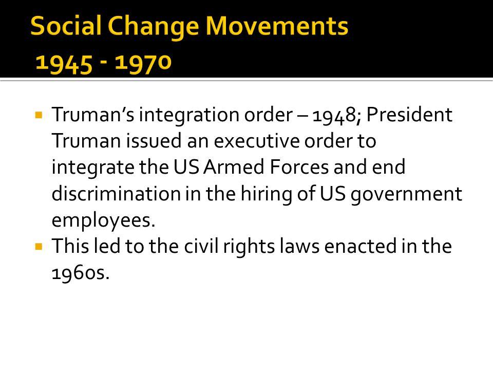 Social Change Movements 1945 - 1970