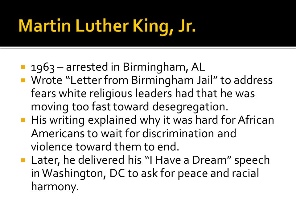 Martin Luther King, Jr – arrested in Birmingham, AL