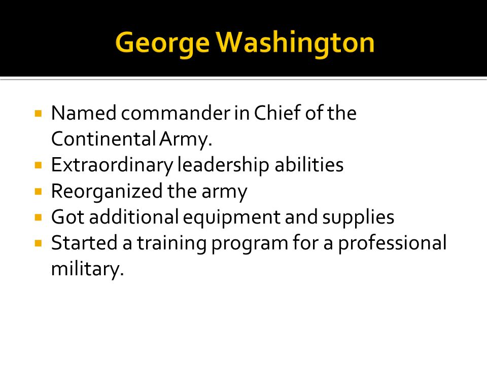 George Washington Named commander in Chief of the Continental Army.