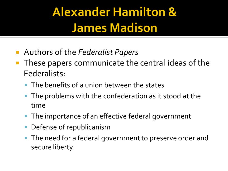 Alexander Hamilton & James Madison