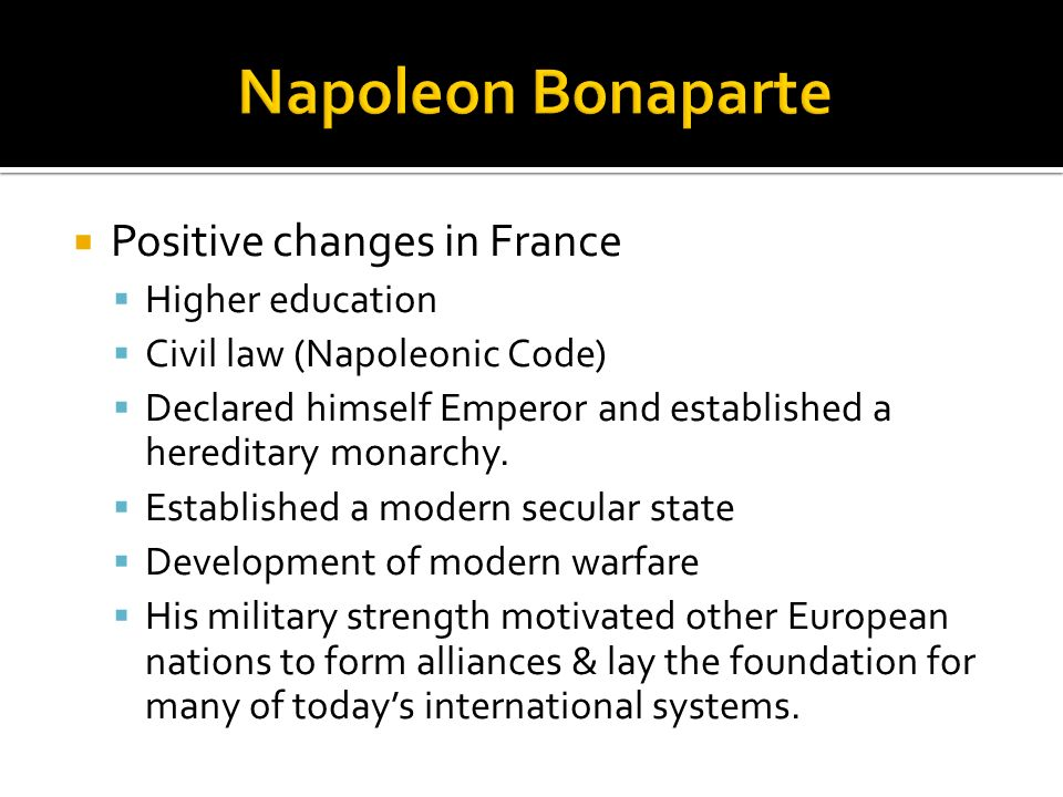 Napoleon Bonaparte Positive changes in France Higher education