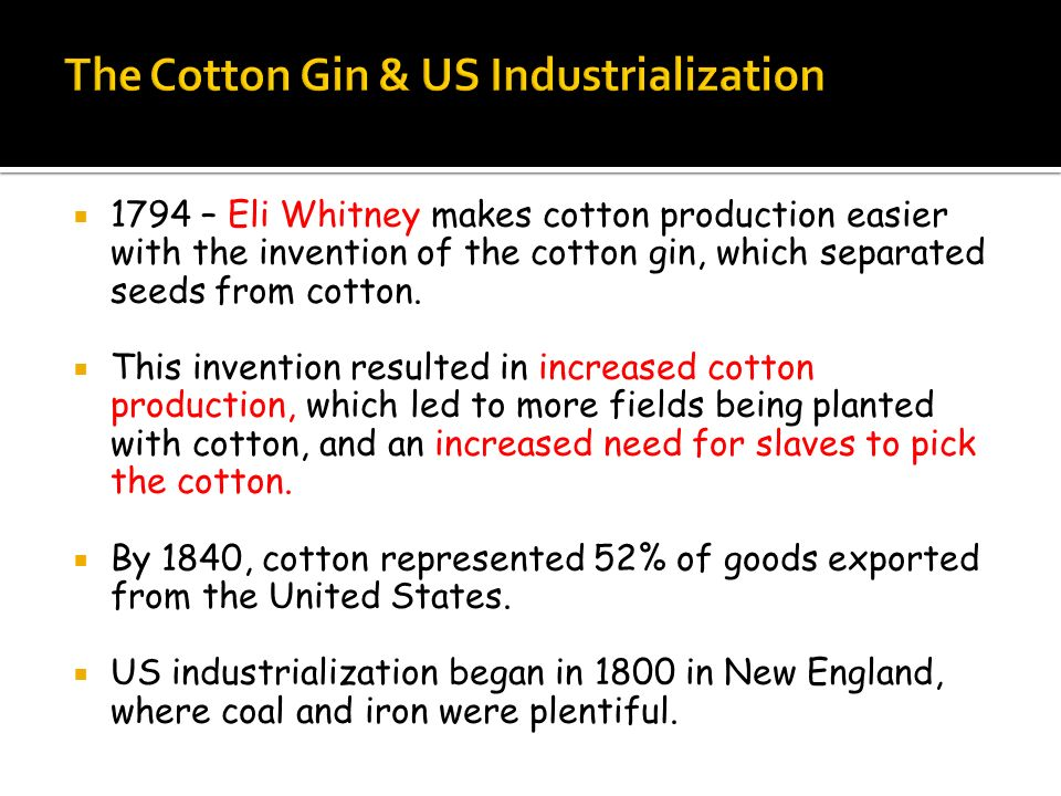 The Cotton Gin & US Industrialization