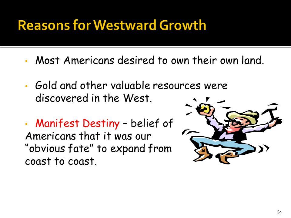 Reasons for Westward Growth