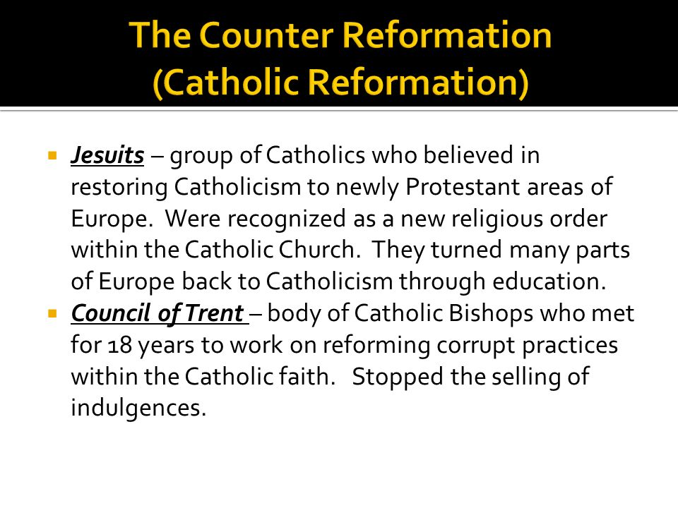 The Counter Reformation (Catholic Reformation)