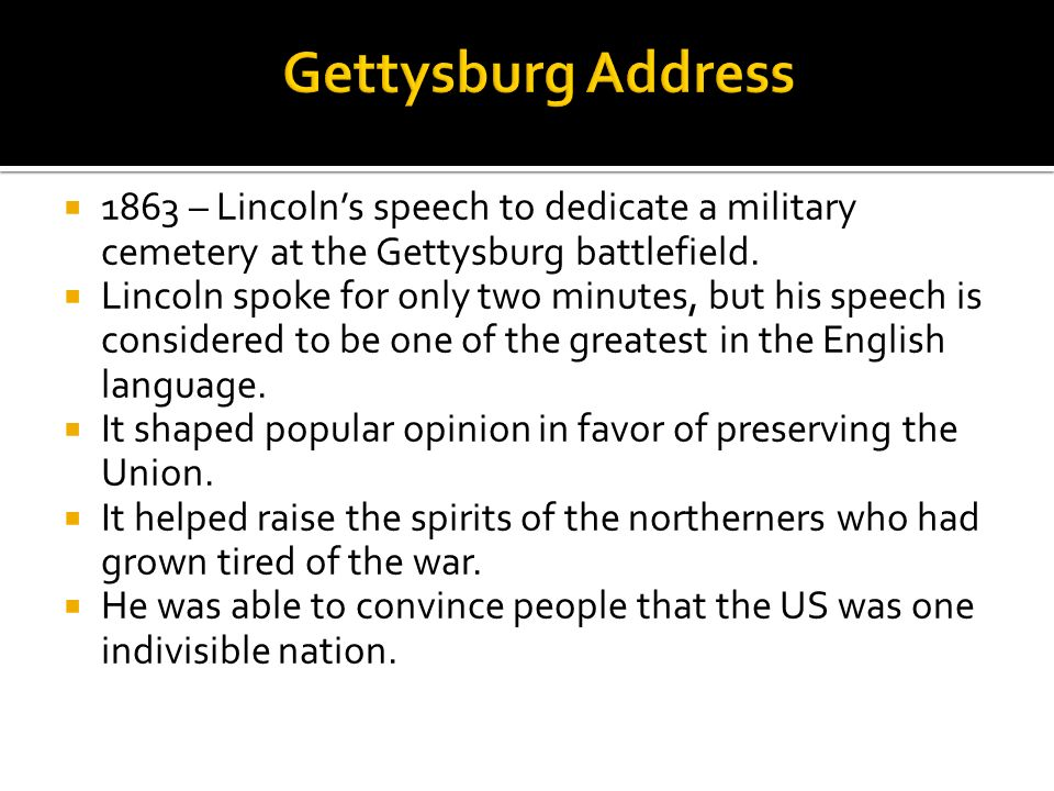 Gettysburg Address 1863 – Lincoln's speech to dedicate a military cemetery at the Gettysburg battlefield.