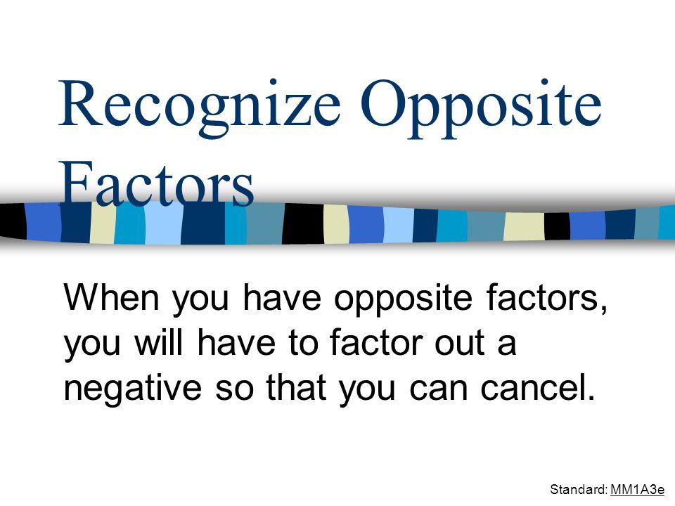 Recognize Opposite Factors