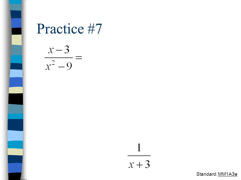 Practice #7 Standard: MM1A3e