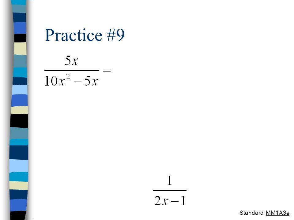 Practice #9 Standard: MM1A3e