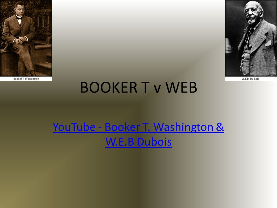YouTube - Booker T. Washington & W.E.B Dubois
