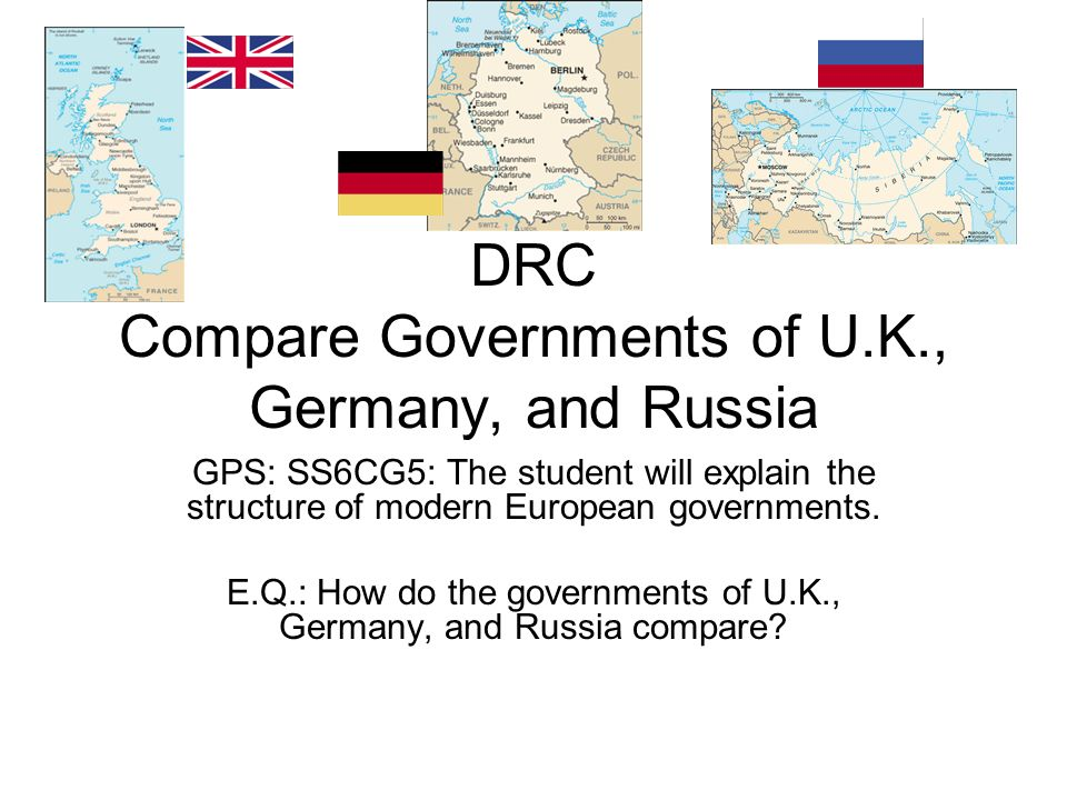 DRC Compare Governments of U.K., Germany, and Russia