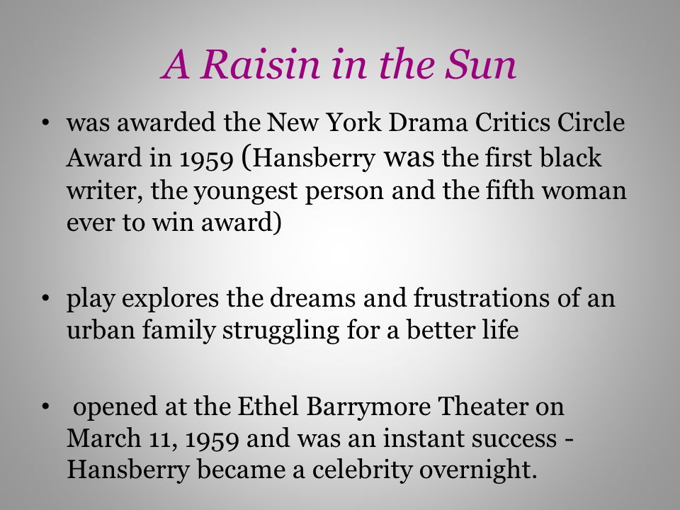 critical analysis essay on a raisin in the sun A raisin in the sun opened at the barrymore theatre in new york on march 11, 1959, to great popular and critical success it was the.