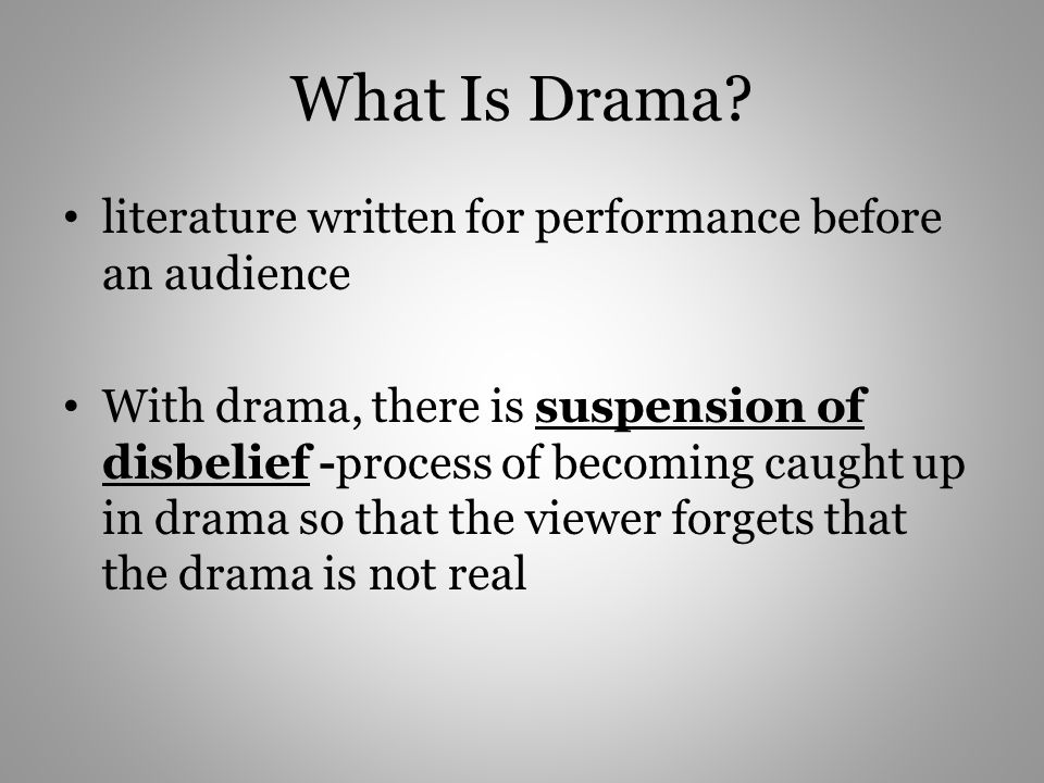 What Is Drama literature written for performance before an audience