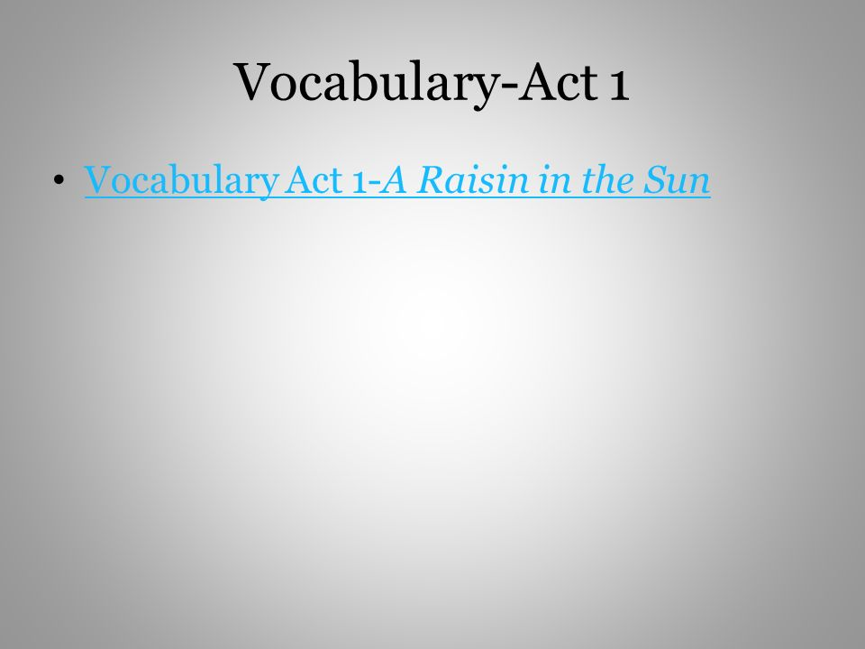 Vocabulary-Act 1 Vocabulary Act 1-A Raisin in the Sun