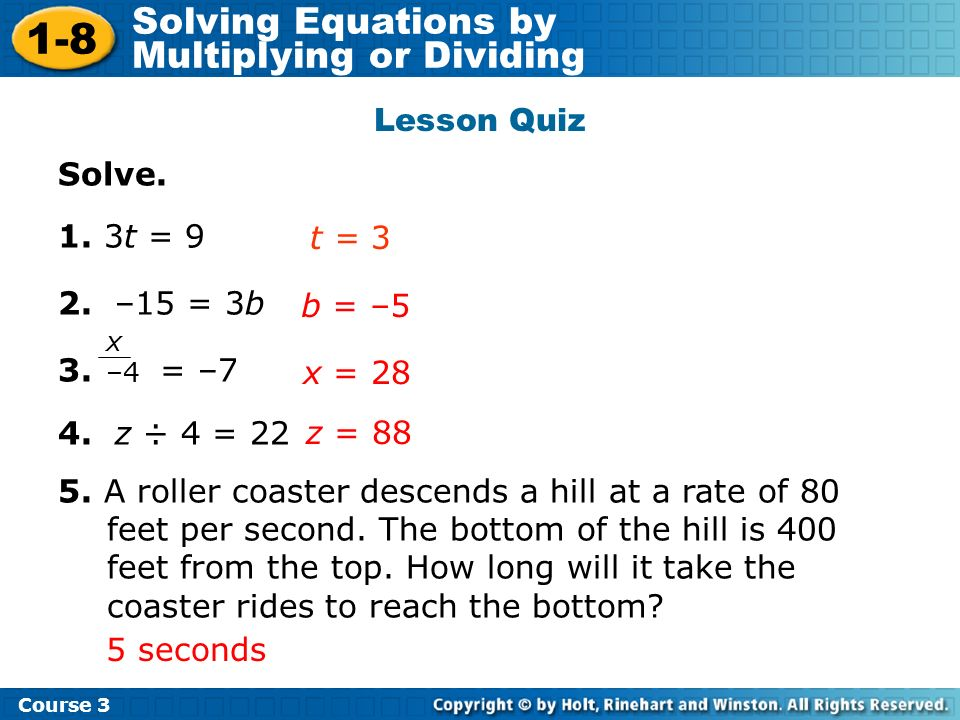 1-8 Solving Equations by Multiplying or Dividing Lesson Quiz Solve.