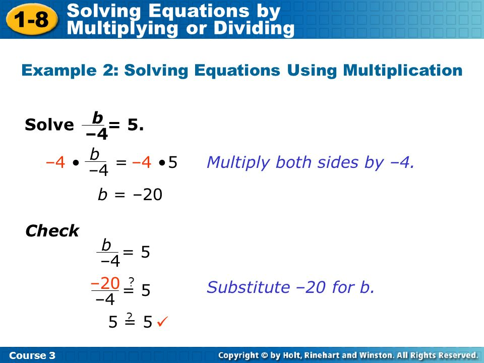 Example 2: Solving Equations Using Multiplication