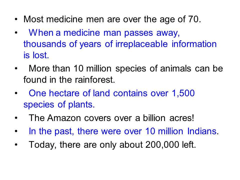 Most medicine men are over the age of 70.