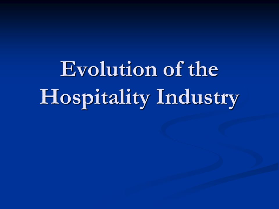 Evolution of the Hospitality Industry