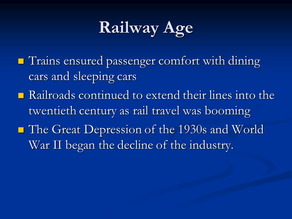 Railway Age Trains ensured passenger comfort with dining cars and sleeping cars.