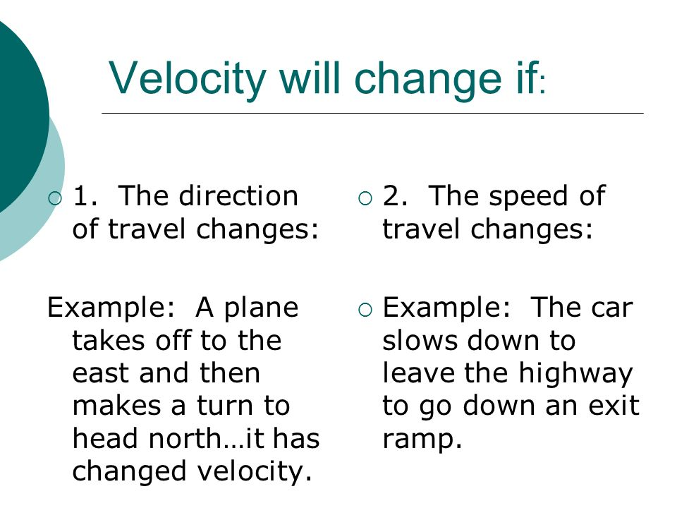 Velocity will change if: